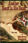 Another Heart in His Hand: A Spiritual Anomaly