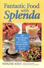 Fantastic Food with Splenda  160 Great Recipes for Meals Low in Sugar Carbohydrates Fat and Calories