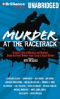 Murder at the Racetrack Original Tales of Mystery and Mayhem Down the Final Stretch from Today's Great Writers