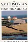 The Smithsonian Guide to Historic America Southern New England (The Smithsonian guide to historic America)
