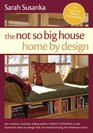 The Not So Big House Home by Design