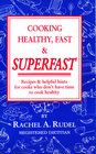 Cooking Healthy Fast and Super Fast