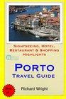 Porto Travel Guide Sightseeing Hotel Restaurant  Shopping Highlights