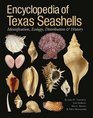 Encyclopedia of Texas Seashells Identification Ecology Distribution and History