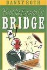 Beat The Experts At Bridge