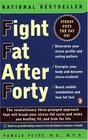 Fight Fat After Forty The Revolutionary Three-Pronged Approach That Will Break Your Stress-Fat Cycle and Make You Healthy Fit and Trim for Life