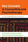 Key Concepts In Counselling And Psychotherapy A Critical A-Z Guide To Theory