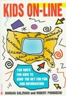 Kids On-Line 150 Ways for Kids to Surf the Net for Fun and Information