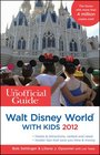 The Unofficial Guide to Walt Disney World with Kids 2012