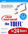 Teach Yourself the TOEFL in 24 Hours with CDRom