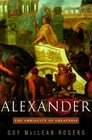 Alexander : The Ambiguity of Greatness