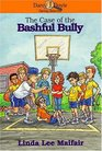 The Case of the Bashful Bully Darcy J Doyle Daring Detective Series 6