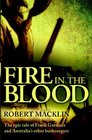 Fire in the Blood The epic tale of Frank Gardiner and Australia's other bushrangers