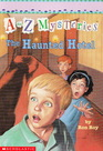 The Haunted Hotel (A to Z Mysteries, Bk 8)