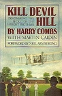 Kill Devil Hill Discovering the Secret of the Wright Brothers