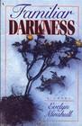 Familiar Darkness A Novel