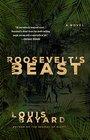 Roosevelt's Beast A Novel