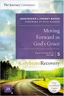 Moving Forward in God's Grace The Journey Continues Participant's Guide 5 A Recovery Program Based on Eight Principles from the Beatitudes