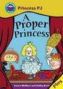 Princess PJ A Proper Princess