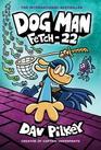 Fetch-22 (Dog Man, Bk 8)