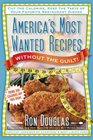America's Most Wanted Recipes Without the Guilt Cut the Calories Keep the Taste of Your Favorite Restaurant Dishes