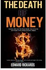 The Death of Money Currency Wars in the Coming Economic Collapse and How to Live off The Grid