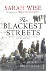 The Blackest Streets: The Life and Death of a Victorian Slum