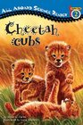 Cheetah Cubs (All Aboard Science Reader, Station Stop 2)