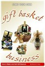 Gift Basket Business How to Make and Sell Gift Baskets
