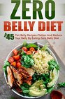 Zero Belly Diet Top 45 Flat Belly Recipes-Flatten And Reduce Your Belly By Eating Zero Belly Diet