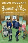 House of Fun 20 Glorious Years in Parliament