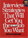 Interview Strategies That Will Get You the Job You Want