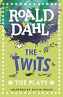 The Twits The Plays