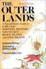 Outer Lands A Natural History Guide to Cape Cod Martha's Vineyard Nantucket Block Island and Long Island