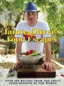 Jamie Oliver's Food Escapes Over 100 Recipes from the Great Food Regions of the World