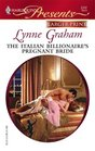 The Italian Billionaire's Pregnant Bride (Rich, the Ruthless and the Really Handsome, Bk 3) (Harlequin Presents, No 2707) (Larger Print)