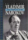 Vladimir Nabokov  The American Years