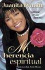 Mi Herencia Espiritual/my Spiritual Inheritance