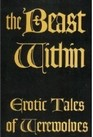 The Beast Within: Erotic Tales of Werewolves