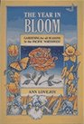 The Year in Bloom Gardening for All Seasons in the Pacific Northwest