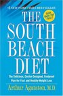 The South Beach Diet : The Delicious, Doctor-Designed, Foolproof Plan for Fast and Healthy Weight Loss