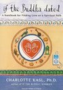 If the Buddha Dated A Handbook for Finding Love on a Spiritual Path