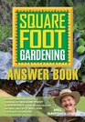 Square Foot Gardening Answer Book New Information from the Creator of Square Foot Gardening - the Revolutionary Method Used by 2 Million Thrilled Followers