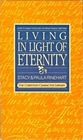 Living in Light of Eternity: How to Base your Life on What Really Matters (Christian Character Library)