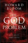 God Problem: How A Godless Cosmos Creates