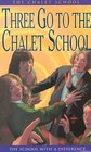 Three Go to the Chalet School