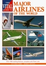 The Vital Guide to Major Airlines of the World Over 100 Leading Airlines Complete with Fleet Lists