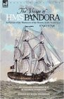 The Voyage of HMS Pandora in Pursuit of the Mutineers of the Bounty in the South Seas-1790-1791