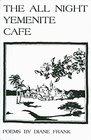The All Night Yemenite Cafe