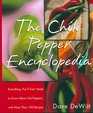 The Chile Pepper Encyclopedia : Everything You'll Ever Need To Know About Hot Peppers, With More Than 100 Recipes